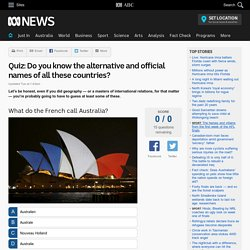 Quiz: Do you know the alternative and official names of all these countries?