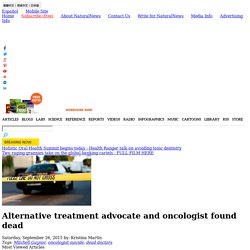 Alternative treatment advocate and oncologist found dead
