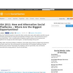 ISA 2011: New and Alternative Social Platforms – Where Are the Biggest Opportunities?