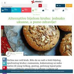 Alternative bijelom kruhu: jednako ukusne, a puno zdravije! - Ordinacija.hr