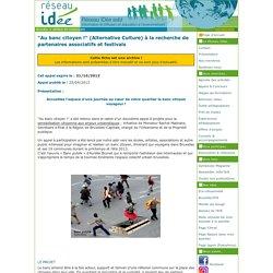 """""""Au banc citoyen !"""" (Alternative Culture) à la recherche de partenaires associatifs et festivals (appel ou concours)"""