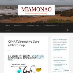 GIMP, l'alternative libre à Photoshop – MIAMONDO