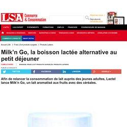 Milk'n Go, la boisson lactée alternative au... - Frais LS et produits surgelés