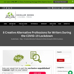 8 Creative Alternative Professions for Writers During the COVID-19 Lockdown - Exceller Books