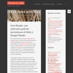 Hive Reader, une alternative gratuite, prometteuse et fidèle à Google Reader