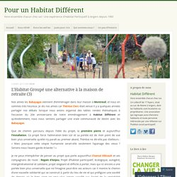 L'Habitat Groupé une alternative à la maison de retraite (3)
