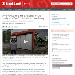 EUREKALERT 18/08/20 Alternative cooling strategies could mitigate COVID-19 and climate change