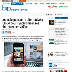 Loom, la puissante alternative à iCloud pour synchroniser ses photos et ses vidéos