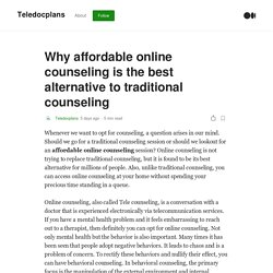 Why affordable online counseling is the best alternative to traditional counseling
