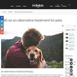 CBD as an alternative treatment for pets - The Wörd