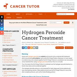 Hydrogen Peroxide Cancer Treatment - Alternative Cancer Treatments
