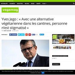 Yves Jego : «Avec une alternative végétarienne dans les cantines, personne n'est stigmatisé»