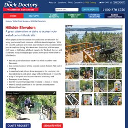 Hillside elevator, a great alternative to stairs to access your waterfront or hillside site
