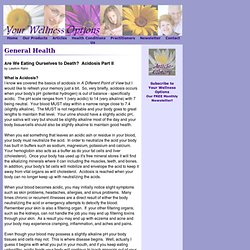 Alternative Health and Wellness Articles - Are We Eating Ourselves to Death - Acidosis Part II