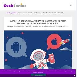 Smash, la solution alternative à WeTransfer pour transférer des fichiers de mobile à PC