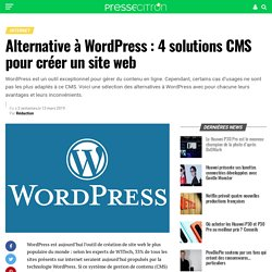 Alternative à Wordpress : 4 solutions CMS pour créer un site web