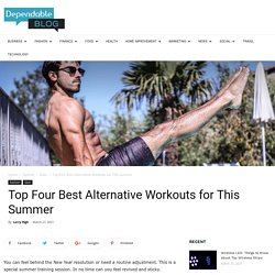 Top Four Best Alternative Workouts for This Summer