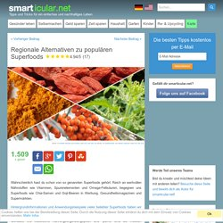 Regionale Alternativen zu populären Superfoods - smarticular.net