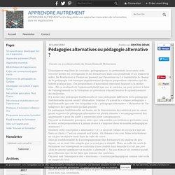 Pédagogies alternatives ou pédagogie alternative ?