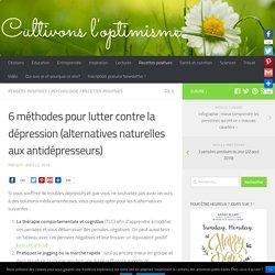6 méthodes pour lutter contre la dépression (alternatives naturelles aux antidépresseurs)