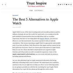 The Best 5 Alternatives to Apple Watch - Trust Inspire