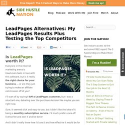 LeadPages Alternatives: My LeadPages Results Plus Testing the Top Competitors - Side Hustle Nation