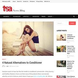 4 Natural Alternatives to Conditioner By TSA News Blog