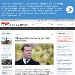 UE : pas d'alternatives au gaz russe (Medvedev) - Dernières infos - Politique - La Voix de la Russie