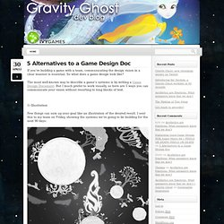 5 Alternatives to a Game Design Doc « Gravity Ghost