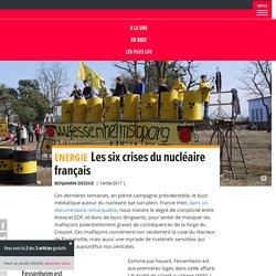 Les six crises du nucléaire français
