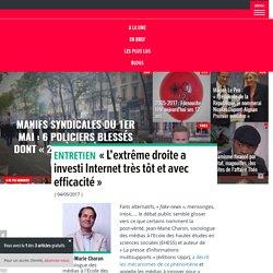« L'extrême droite a investi Internet très tôt et avec efficacité »