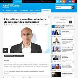 Christian Chavagneux, Alternatives Economiques - L'inquiétante envolée de la dette de nos grandes entreprises