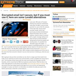 Encrypted email isn't secure, but if you must use it, here are some Lavabit alternatives
