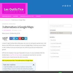 3 alternatives à Google Maps