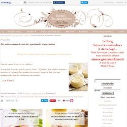 Des petites crèmes dessert bio, gourmandes et alternatives