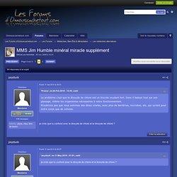 MMS Jim Humble minéral miracle supplément - Les Forums d'Onnouscachetout.com - Page 2