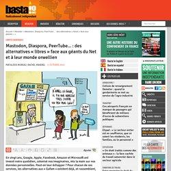 Mastodon, Diaspora, PeerTube... : des alternatives « libres » face aux géants...