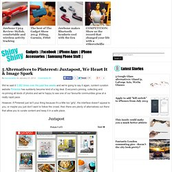 5 Alternatives to Pinterest: Juxtapost, We Heart It & Image Spark
