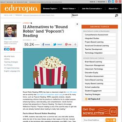 "11 Alternatives to ""Round Robin"" (and ""Popcorn"") Reading"