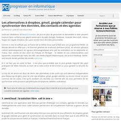 Alternatives pour Dropbox,GMail,Google Calendar (Préserver Vie privée)