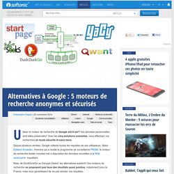 Alternatives à Google: 5 moteurs de recherche anonymes et sécurisés