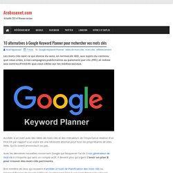 10 alternatives à Google Keyword Planner pour rechercher vos mots clés