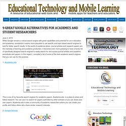 Educational Technology and Mobile Learning: 9 Great Google Alternatives for Academics and Student Researchers