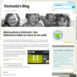 Alternatives à Animoto : des slideshow vidéo en veux tu en voilà