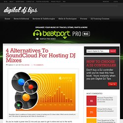4 SoundCloud Alternatives For Hosting DJ Mixes