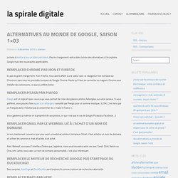 alternatives au monde de Google, saison 1×03