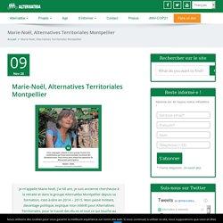 Marie-Noël, Alternatives Territoriales Montpellier -