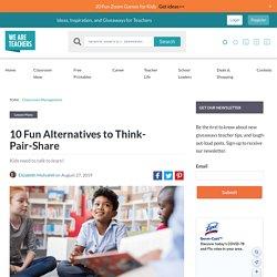 10 Fun Alternatives to Think-Pair-Share