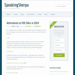 Alternatives to TED Talks in 2014