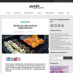 Barbecue: alternatives végétaliennes - Végétaliens vegan végétariens - Lausanne Genève Sion Fribourg Neuchâtel, Suisse Romande - cuisine santé actualités - VeggieRomandie.ch